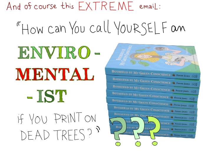 How can you call yourself an enviro mental ist if you print on dead trees photo and drawing by Franke James