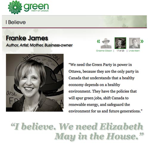 We need the Green Party in power in Ottawa, because they are the only party in Canada that understands that a healthy economy depends on a healthy environment. They have the policies that will spur green jobs, shift Canada to renewable energy, and safeguard the environment for us and future generations