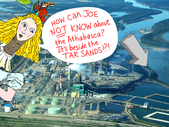 How Can Joe Not Know Photo-Illustration features Alice illustration by Franke James with photo of Suncor upgrader complex adjacent to the Athabasca River © 2002 Chris Evans, Pembina Institute