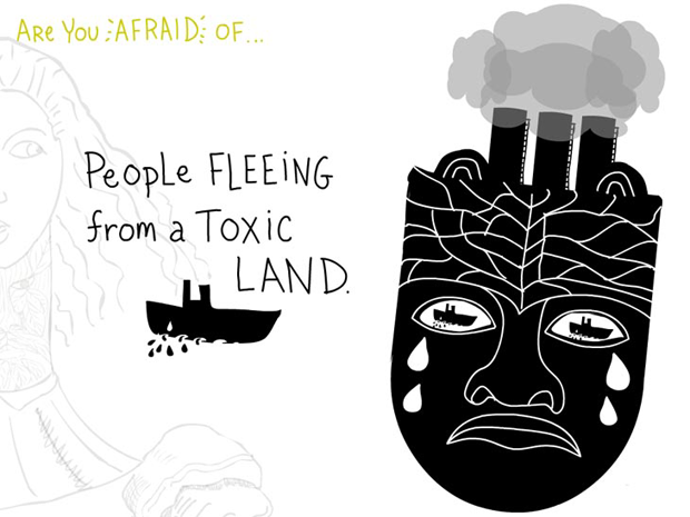 Are you afraid of people fleeing from a toxic land, writing and illustration by Franke James