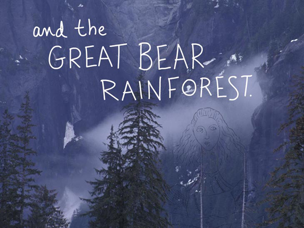 And the Great Bear Rainforest, writing and type-illustration by Franke James, photo by Ian McAllister, Pacific Wild