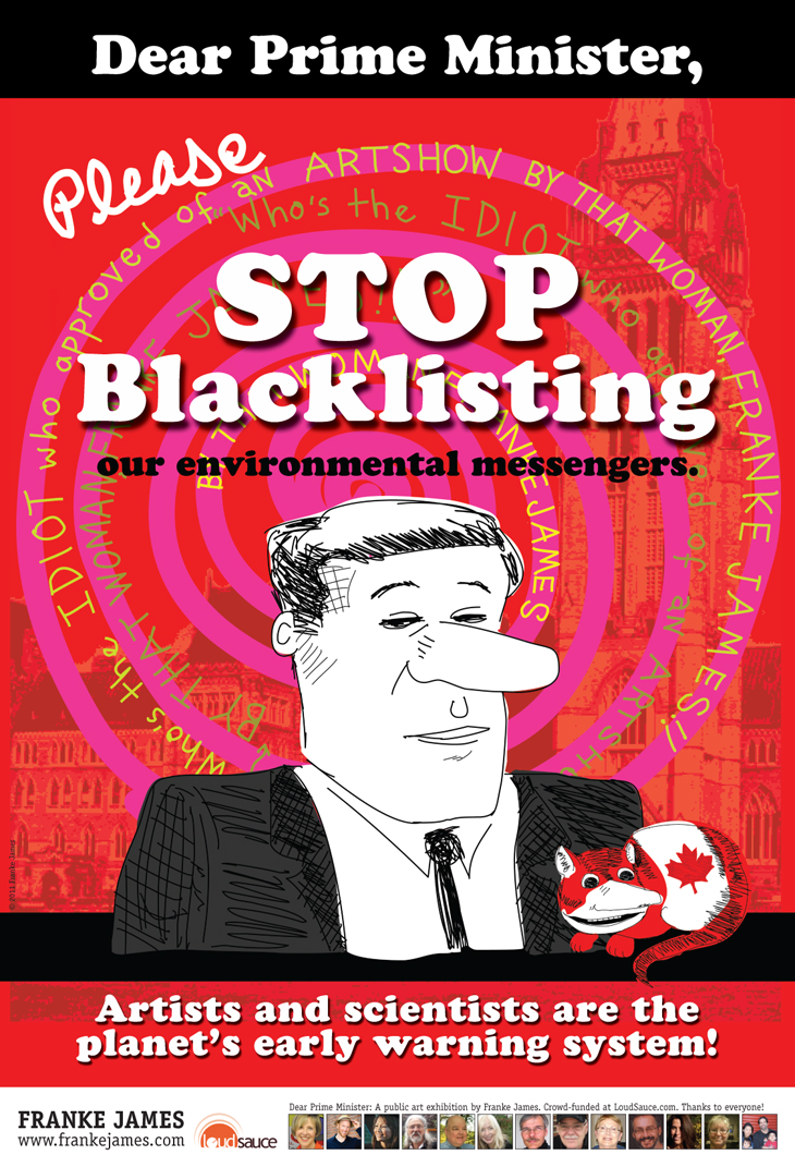Dear PM Please Stop Blacklisting poster by Franke James was first exhibited in Ottawa in November 2011 and was displayed at My Dangerous Art event Sep 24, 2015