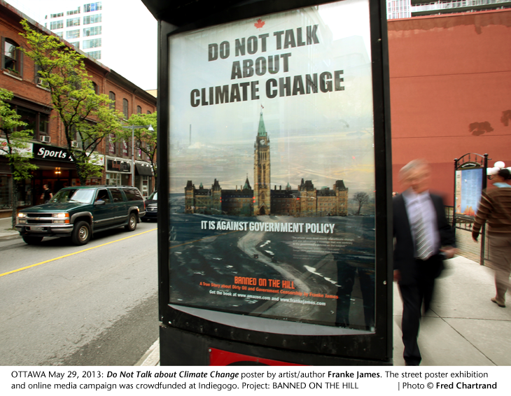 OTTAWA May 29, 2013: Do Not Talk about Climate Change poster by artist/author Franke James. The street poster exhibition and online media campaign was crowdfunded at Indiegogo. Project: BANNED ON THE HILL; Photo copyright Fred Chartrand