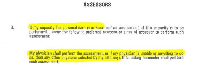Teresa's Power of Attorney for Personal Care 1995 stipulated that the assessor had to be her own doctor or a doctor approved by her POA