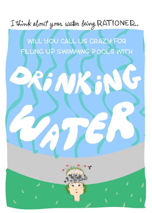 will you call us crazy for filling up swimming pools with drinking water