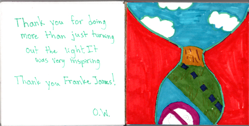 Thank you for doing more than just turning out the light. It was very inspiring Thank you Franke James! O.W.