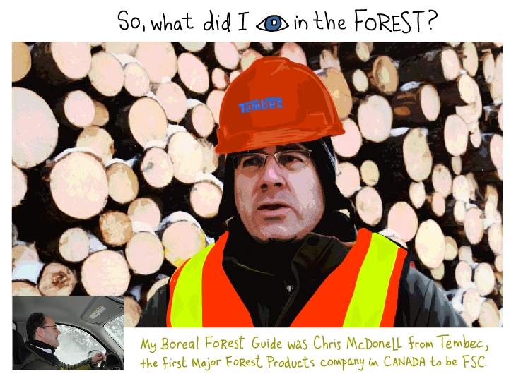 My Boreal Forest guide was Chris McDonell from Tembec