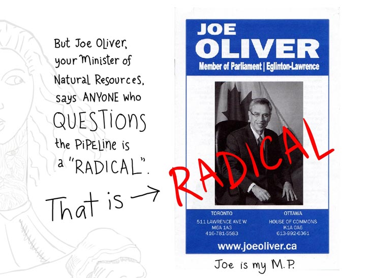 But Joe Oliver says anyone who questions the pipeline is a radical. That is radical, writing and type-illustration by Franke James, Scan of Joe Oliver flyer