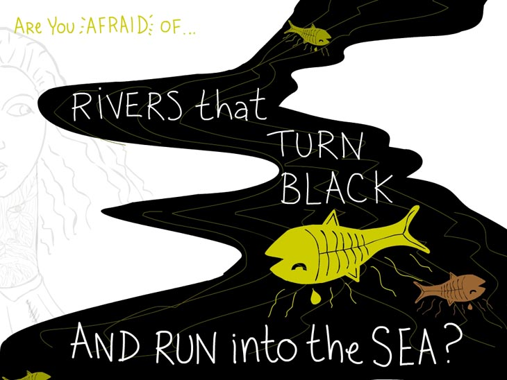Are you afraid of rivers that turn black and run into the sea, writing and illustration by Franke James