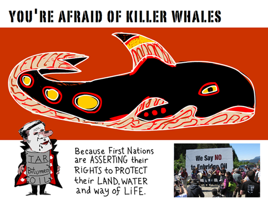 you are afraid of killer whales because First Nations are asserting their rights to protect their land, water and way of life; Killer Whale illustration by Franke James. Photo of First Nations protest courtesy Living Oceans Org