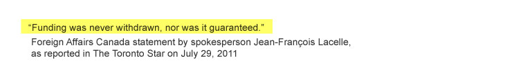 Never withdrawn statement by Jean-François Lacelle, Foreign Affairs Canada spokesman, as reported in the Toronto Star on on July 29, 2011